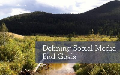 How To Define Social Media End Goals